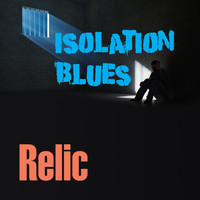 Relic - Isolation Blues