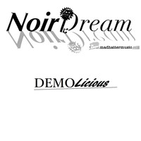 Noir Dream - Demolicious
