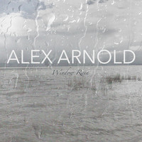 Alex Arnold - Window Rain