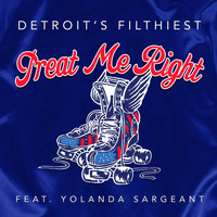 Detroit's Filthiest - Treat Me Right