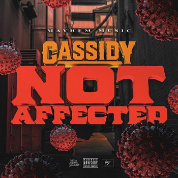 Cassidy - Not Affected (Explicit)