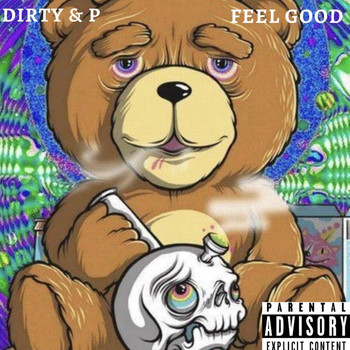 Dirty - Feel Good (Explicit)