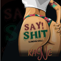 Kane - Say Shit (Explicit)