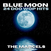 The Marcels - Blue Moon - 24 Doo Wop Hits