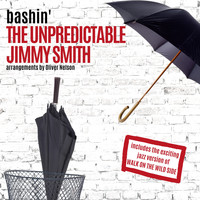 Jimmy Smith - Bashin': The Unpredictable Jimmy Smith
