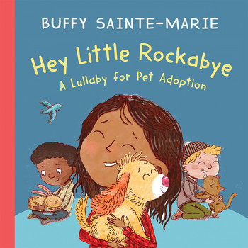 Buffy Sainte-Marie - Hey Little Rockabye (A Lullaby for Pet Adoption)