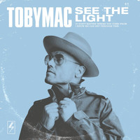 tobyMac - See The Light (Radio Version)