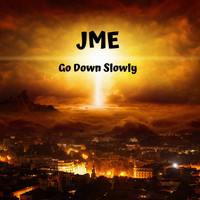 Jme - Go Down Slowly