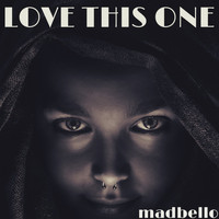 Madbello - Love This One