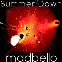 Madbello - Summer Down