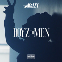 Mozzy - Boyz to Men (Explicit)