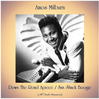 Amos Milburn - Down The Road Apiece / Sax Shack Boogie (All Tracks Remastered)