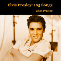 Elvis Presley - Elvis Presley: 105 Songs (Explicit)