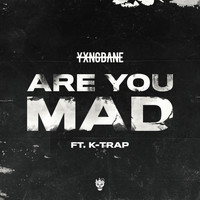 Yxng Bane - Are You Mad (feat. K-Trap) (Explicit)