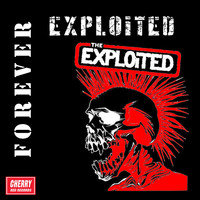 The Exploited - Forever Exploited (Explicit)