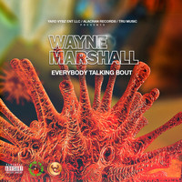 Wayne Marshall - Everybody Talking Bout (Covid) (Explicit)