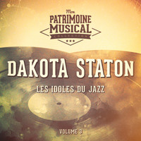 Dakota Staton - Les Idoles Du Jazz: Dakota Staton, Vol. 3