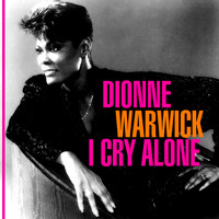 Dionne Warwick - I Cry Alone
