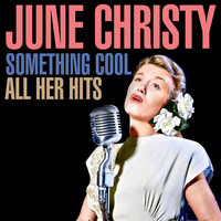 June Christy - Something Cool - All Her Hits