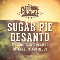 Sugar Pie DeSanto - Les Idoles Américaines Du Rhythm and Blues: Sugar Pie DeSanto, Vol. 1