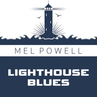 Mel Powell - Lighthouse Blues