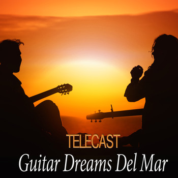 Telecast - Guitar Dreams Del Mar