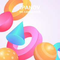 Ipanov - We Can Be Free