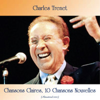 Charles Trenet - Chansons Claires, 10 Chansons Nouvelles (Remastered 2020)