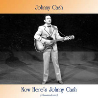 Johnny Cash - Now Here's Johnny Cash (Remastered 2020)