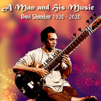 Ravi Shankar - A Man and His Music (Ravi Sankar 1920 - 2020)