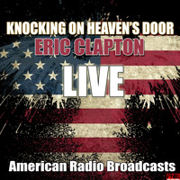 Eric Clapton - Knocking On Heaven's Door (Live)