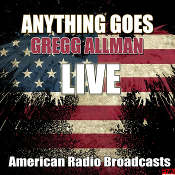 Gregg Allman - Anything Goes (Live)