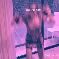 Paul Harris - She Was Right (Live at The Store, Chicago, Il, 2019) (Explicit)