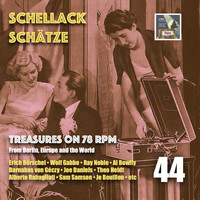 Various Artists - Schellack Schätze: Treasures on 78 RPM from Berlin, Europe and the World, Vol. 44
