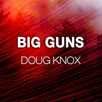 Doug Knox / - Big Guns