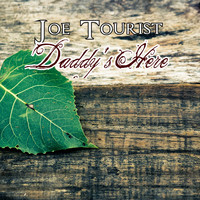 Joe Tourist / - Daddy's Here