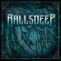 Ballsdeep - King of the Heathens (Explicit)