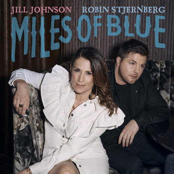 Jill Johnson - Miles Of Blue (feat. Robin Stjernberg)