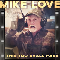 Mike Love - This Too Shall Pass