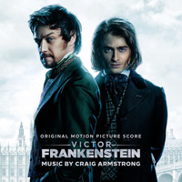 Craig Armstrong - Victor Frankenstein (Original Motion Picture Score)