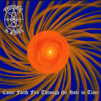 Anomaly in Effigy - Come Forth Fire Through the Hole in Time (Explicit)