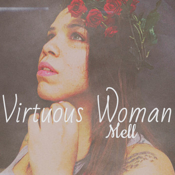 Mell - Virtuous Woman