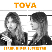 Tova - Serial Killer Superstar (Explicit)