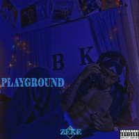Zeke - Playground (Explicit)