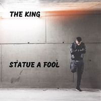 The King - Statue a Fool