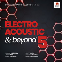 Various Artists - Electroacoustic & Beyond 5: Contemporary Collection, Vol. 12
