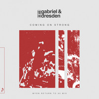 Gabriel & Dresden feat. Sub Teal - Coming On Strong (Myon Return To 95 Mix)