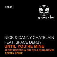 Nick & Danny Chatelain - Until You're Mine