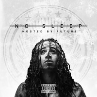 FUTURE - No Sleep, Vol. 1 (Explicit)