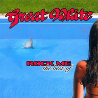 Great White - Rock Me: the Best of